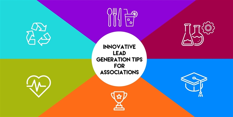 Innovative lead generation tips for associations in these 6 sectors